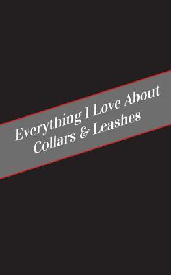 Everything I Love About Collars & Leashes Journal