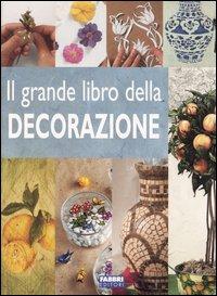 Il grande libro della decorazione