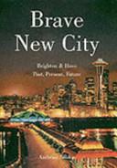 Brave New City