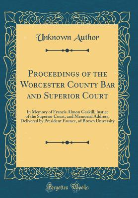 Proceedings of the Worcester County Bar and Superior Court