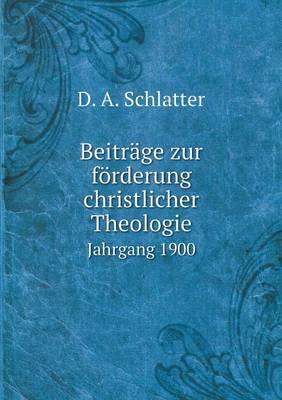 Beitrage Zur Forderung Christlicher Theologie Jahrgang 1900