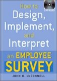 How to Design, Implement, and Interpret and Employee Survey