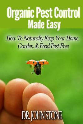 Organic Pest Control Made Easy