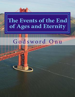 The Events of the End of Ages and Eternity