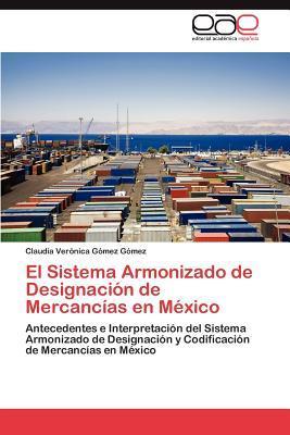 El Sistema Armonizado de Designación de Mercancías en México