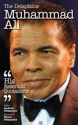 DELAPLAINE MUHAMMAD ALI - HIS