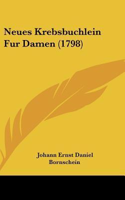 Neues Krebsbuchlein Fur Damen (1798)