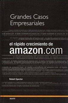 Grandes casos empresariales : Amazon.com : crecer rápido