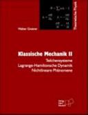 Klassische Mechanik. 2. Teilchensysteme, Lagrange-Hamiltonsche Dynamik, nichtlineare Phänomene