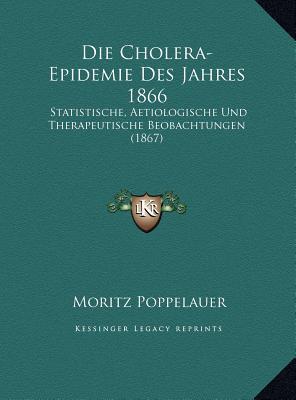 Die Cholera-Epidemie Des Jahres 1866