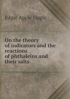 On the Theory of Indicators and the Reactions of Phthaleins and Their Salts
