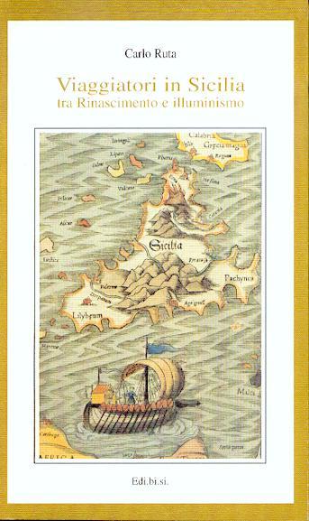 Viaggiatori in Sicilia tra Rinascimento e illuminismo
