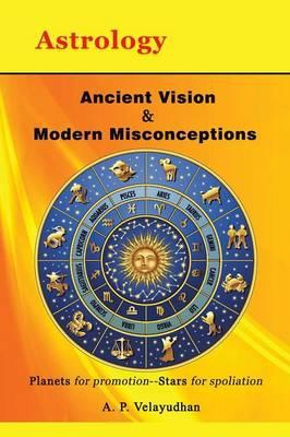 Ancient Vision & Modern Misconceptions