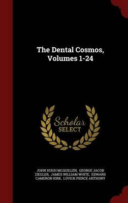 The Dental Cosmos, Volumes 1-24