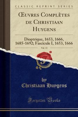 OEuvres Complètes de Christiaan Huygens, Vol. 13