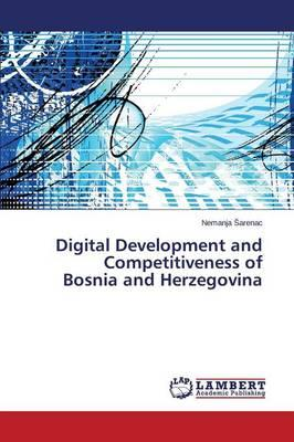 Digital Development and Competitiveness of Bosnia and Herzegovina