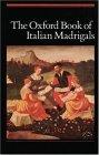 The Oxford Book of Italian Madrigals: SATB Unaccompanied
