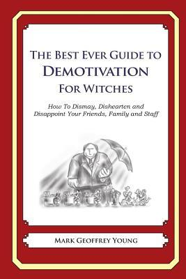 The Best Ever Guide to Demotivation for Witches