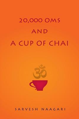 20,000 Oms and a Cup of Chai