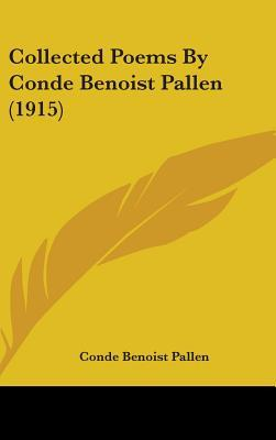 Collected Poems by Conde Benoist Pallen (1915)