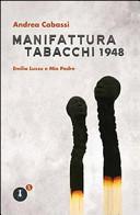 Manifattura Tabacchi 1948. Emilio Lussu e mio padre