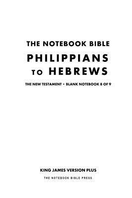 The Notebook Bible, New Testament, Philippians to Hebrews, Blank Notebook