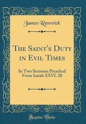 The Saint's Duty in Evil Times