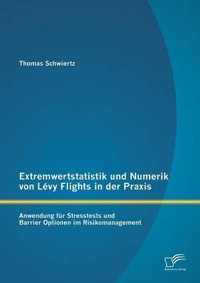Extremwertstatistik und Numerik von Lévy Flights in der Praxis