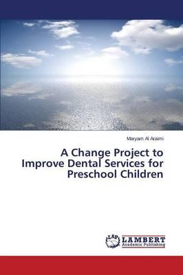 A Change Project to Improve Dental Services for Preschool Children