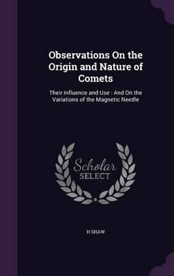 Observations on the Origin and Nature of Comets