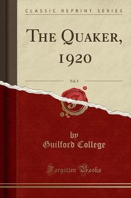 The Quaker, 1920, Vol. 5 (Classic Reprint)