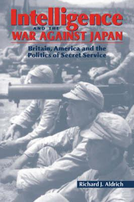 Intelligence and the War against Japan