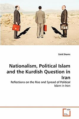 Nationalism, Political Islam and the Kurdish Question in Iran