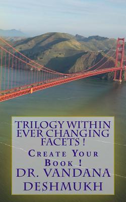 Trilogy Within Ever Changing Facets !