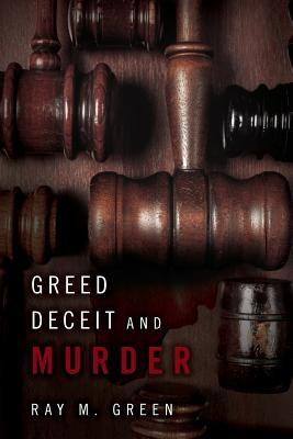 Greed Deceit and Murder