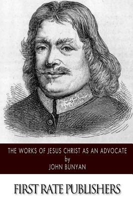 The Works of Jesus Christ As an Advocate