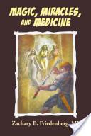 Magic, Miracles, and Medicine