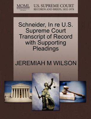 Schneider, in Re U.S. Supreme Court Transcript of Record with Supporting Pleadings