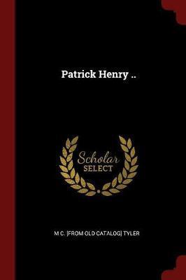 Patrick Henry ..