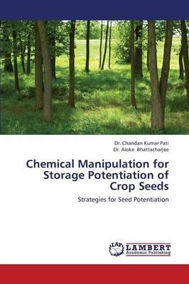 Chemical Manipulation for Storage Potentiation of Crop Seeds