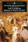 The Gambler / Bobok / A Nasty Story