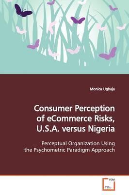 Consumer Perception of eCommerce Risks, U.S.A. versusNigeria