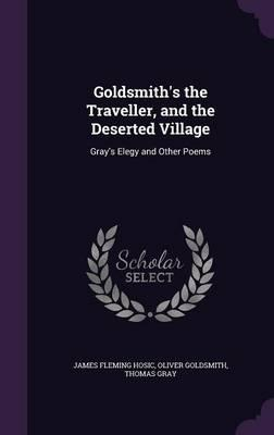 Goldsmith's the Traveller, and the Deserted Village