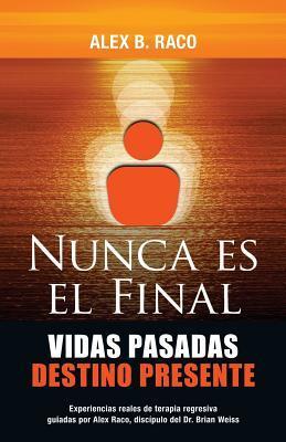 Nunca es el final/ It is never the end
