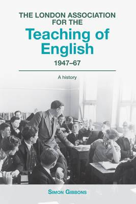 The London Association for the Teaching of English 1947-67