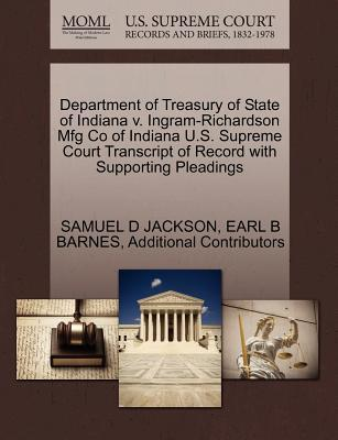 Department of Treasury of State of Indiana V. Ingram-Richardson Mfg Co of Indiana U.S. Supreme Court Transcript of Record with Supporting Pleadings