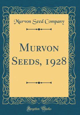 Murvon Seeds, 1928 (Classic Reprint)