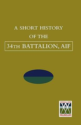 A Short History of the 34th Battalion, AIF