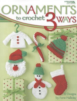 Ornaments to Crochet 3 Ways