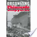 Organizing the Shipyards